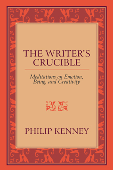 The Writer's Crucible by Phil Kenney
